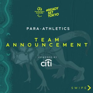 Image featuring a dark green background with the Australian Paralympic Team mascot, Lizzie the Frilled Neck Lizard, crouched down ready to race off an athletics starting block. At the top of the image in the middle is the Paralympics Australia logo with the words #ReadySetTokyo in gold to its right. Below this is the text: Para-Athletics Team Announcement powered by Citi.